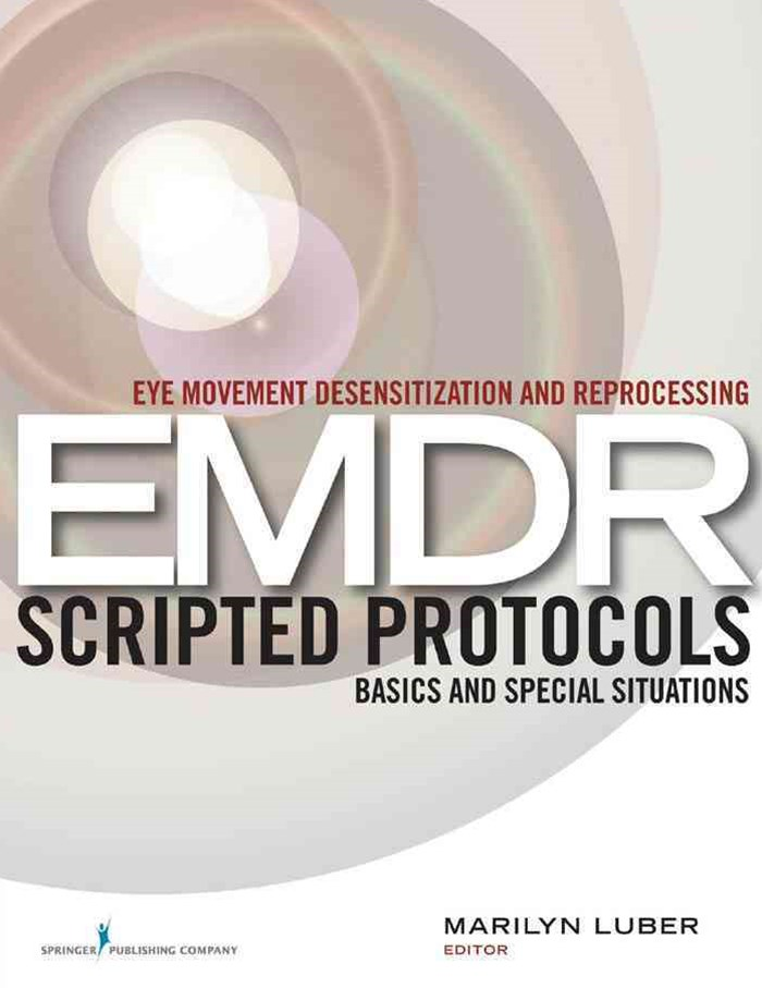 Eye Movement Desensitization and Reprocessing (EMDR) Scripted Protocols