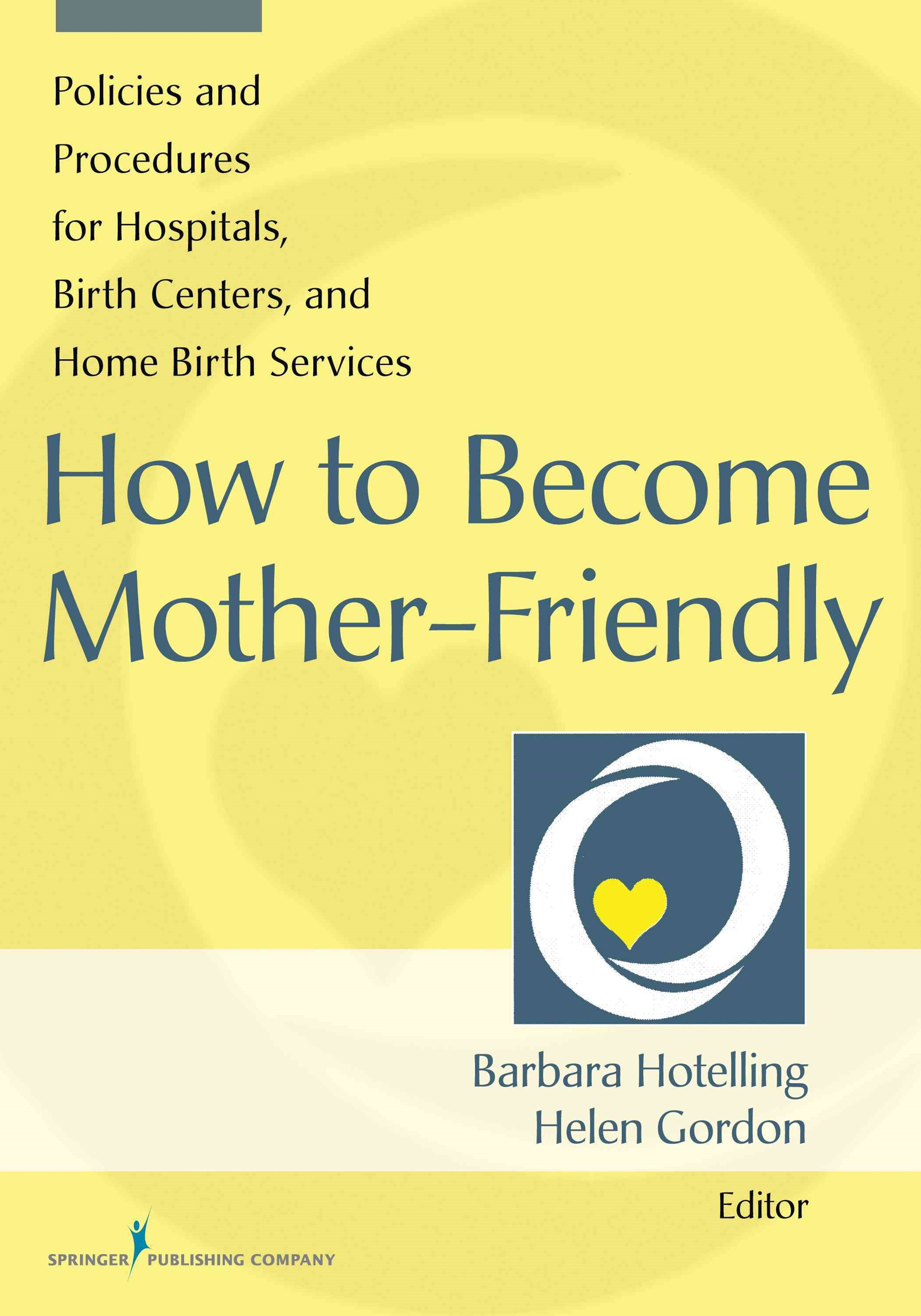 How to Become Mother-Friendly