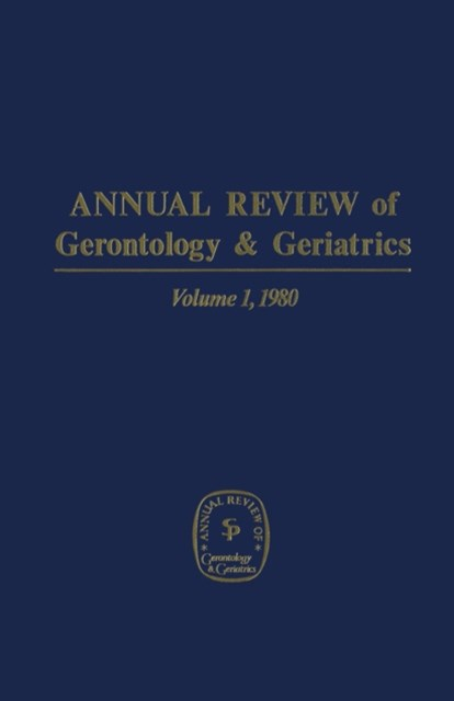 (ebook) Annual Review of Gerontology and Geriatrics, Volume 1, 1980