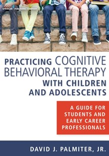 (ebook) Practicing Cognitive Behavioral Therapy with Children and Adolescents - Reference Medicine