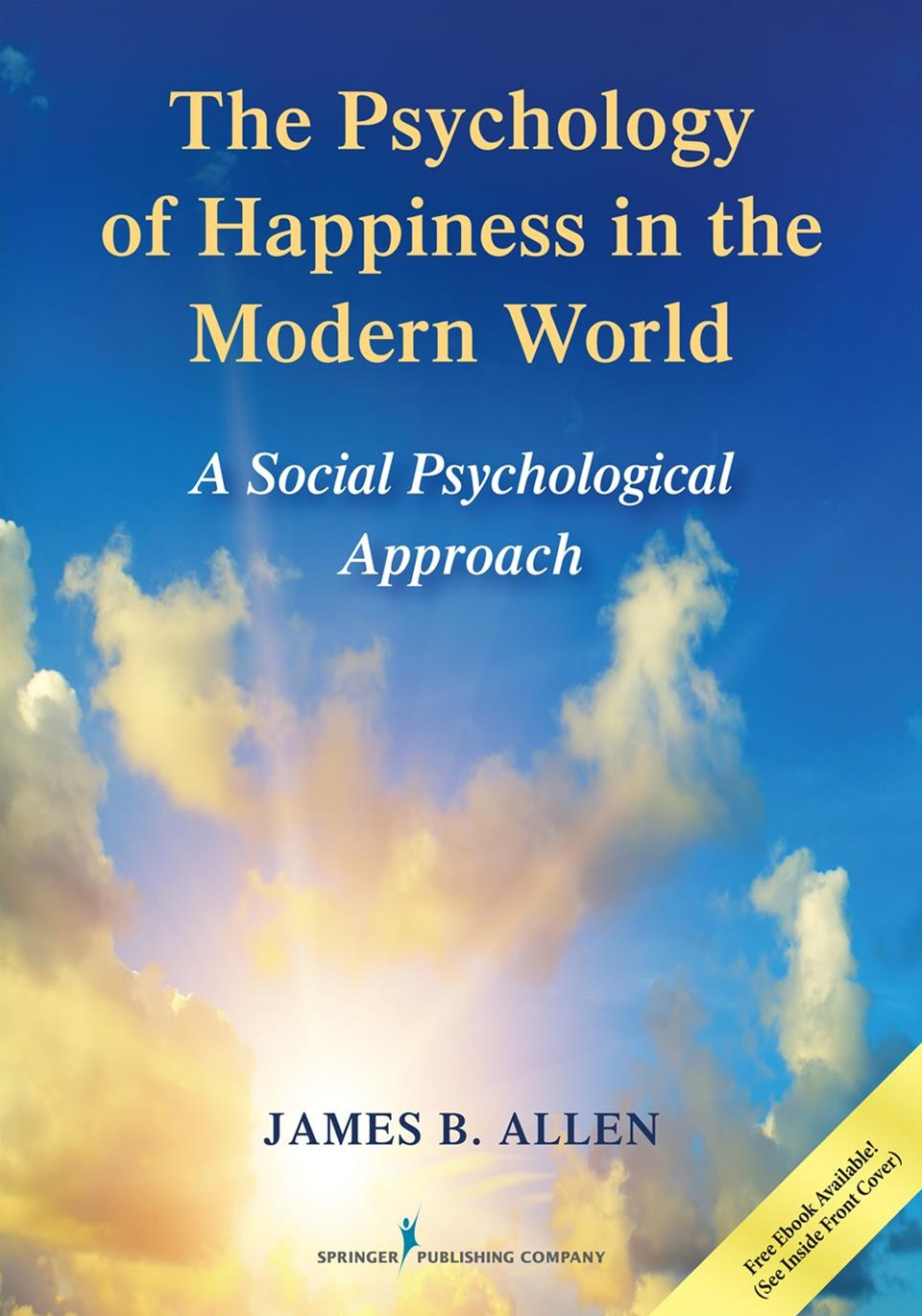 Psychology of Happiness in the Modern World: A Social Psychological Approach