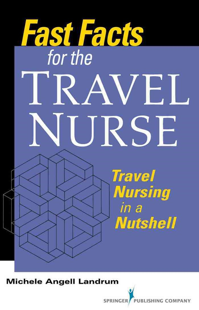 Fast Facts for the Travel Nurse