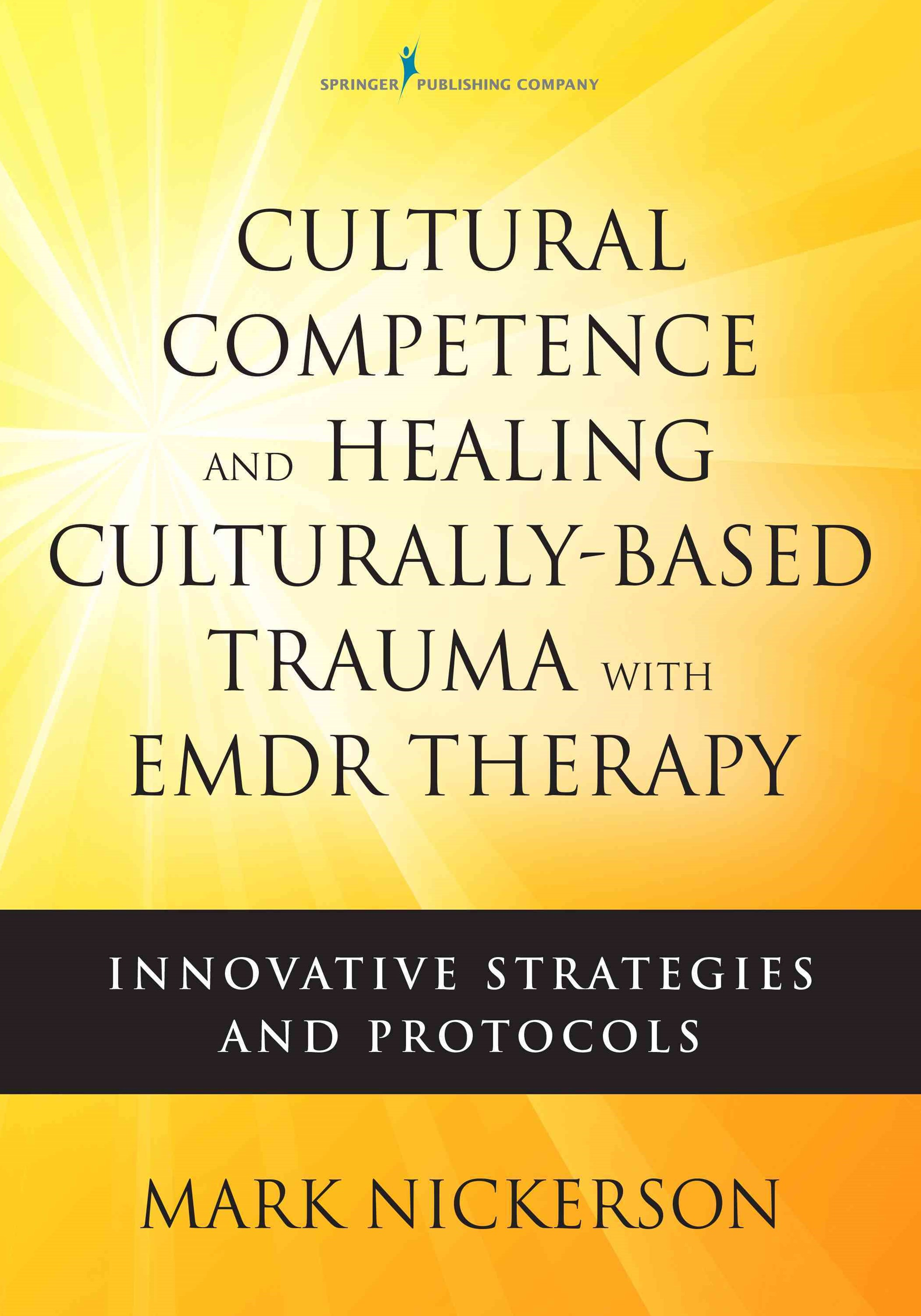 Cultural Competence and Healing Culturally-Based Trauma with Emdr Therapy