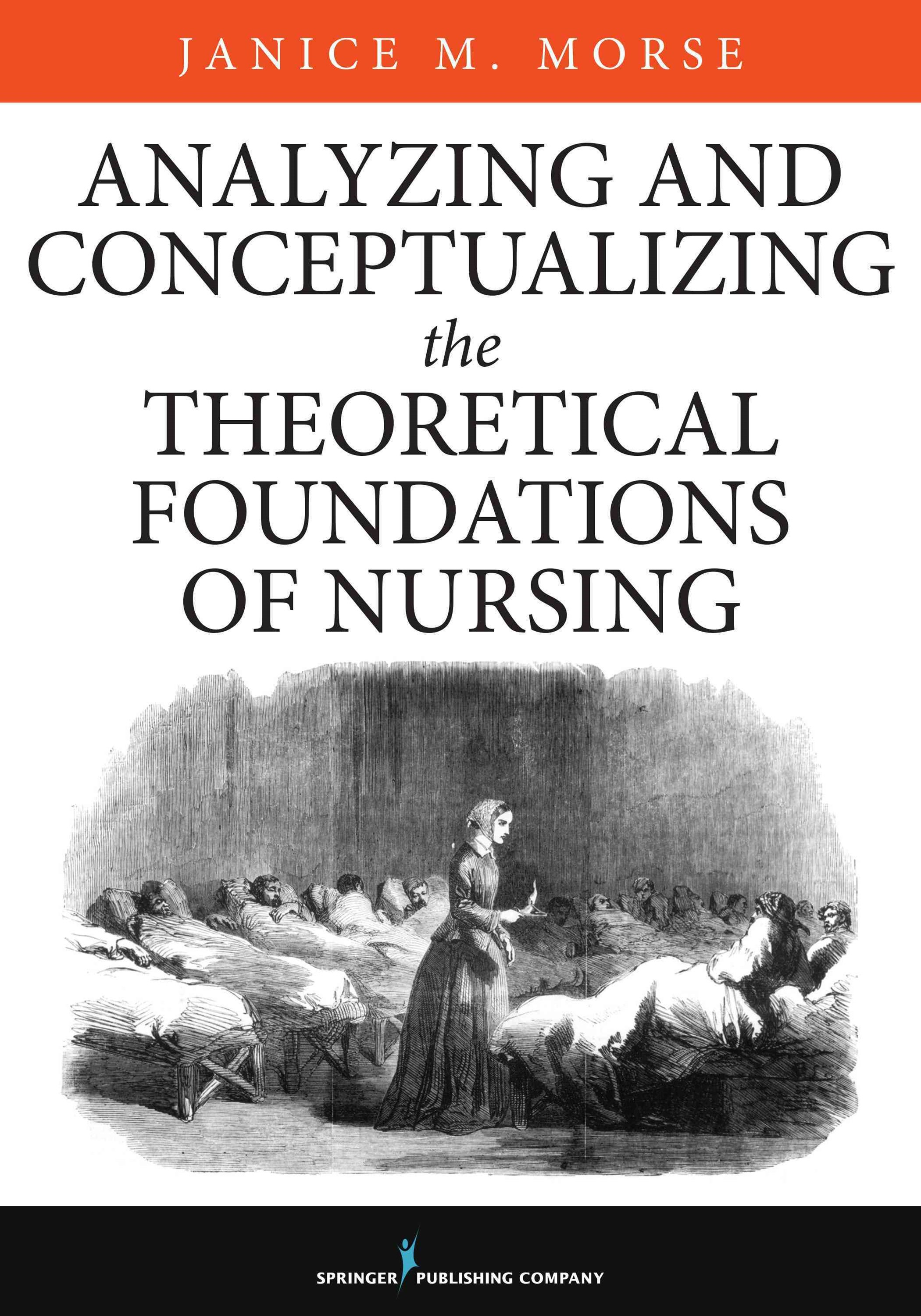 Analyzing and Constructing the Conceptual and Theoretical Foundations of Nursing