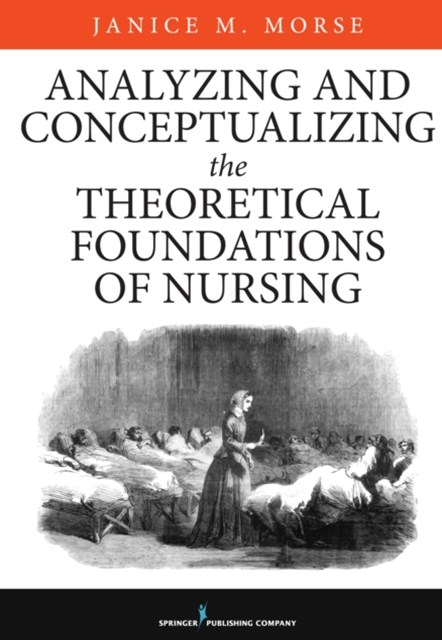 (ebook) Analyzing and Conceptualizing the Theoretical Foundations of Nursing