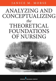 (ebook) Analyzing and Conceptualizing the Theoretical Foundations of Nursing - Reference Medicine