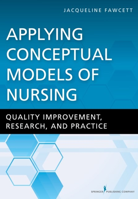 Applying Conceptual Models of Nursing