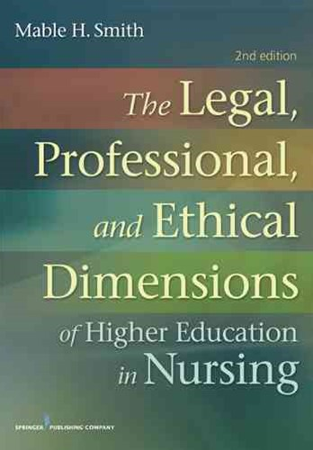 Legal, Professional, and Ethical Dimensions of Higher Education in Nursing