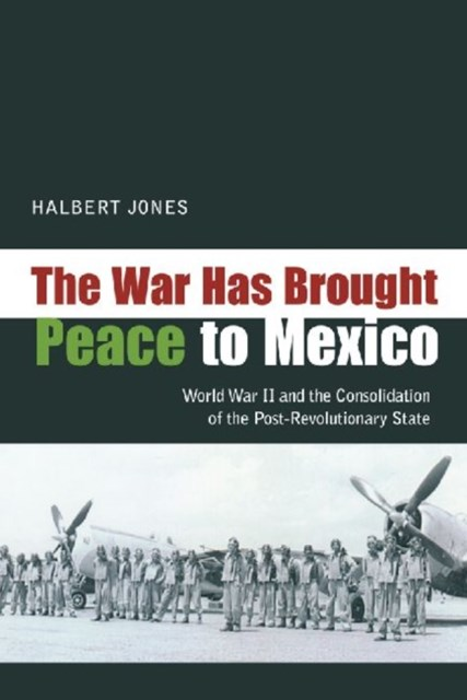 The War Has Brought Peace to Mexico