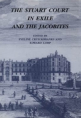 Stuart Court in Exile and the Jacobites