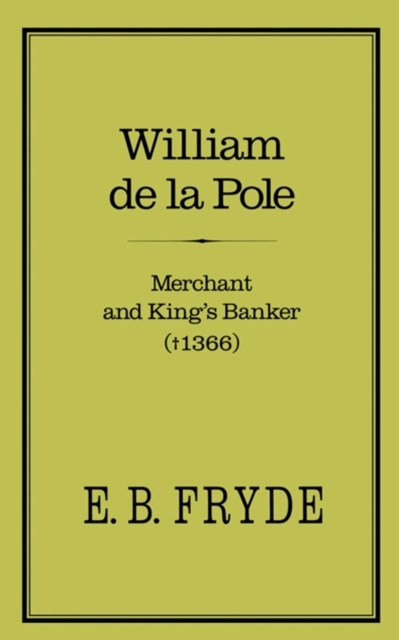 William de la Pole: Merchant and King's Banker