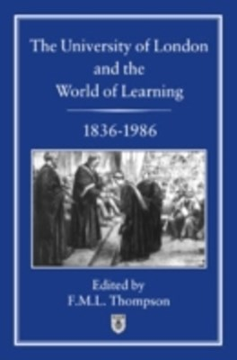 University of London and the World of Learning, 1836-1986