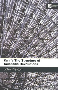 Kuhn's 'The Structure of Scientific Revolutions' by John Preston, John Preston (9780826493767) - PaperBack - Biographies General Biographies