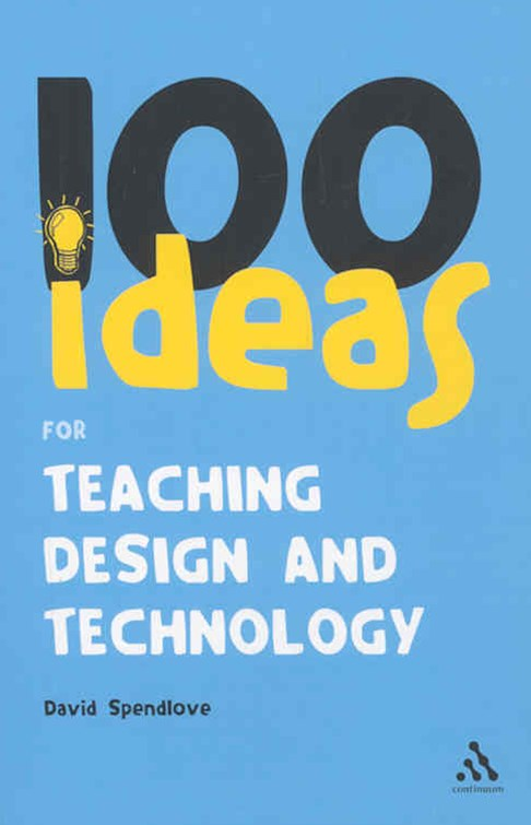 100 Ideas for Teaching Design and Technology
