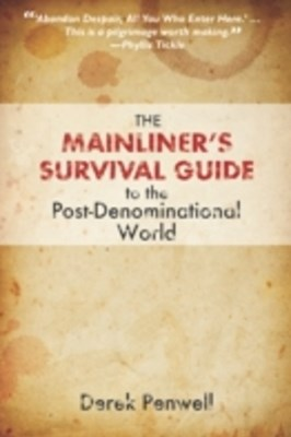 Mainliner's Survival Guide to the Post-Denominational World