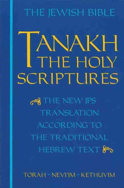JPS Tanakh, the Holy Scriptures