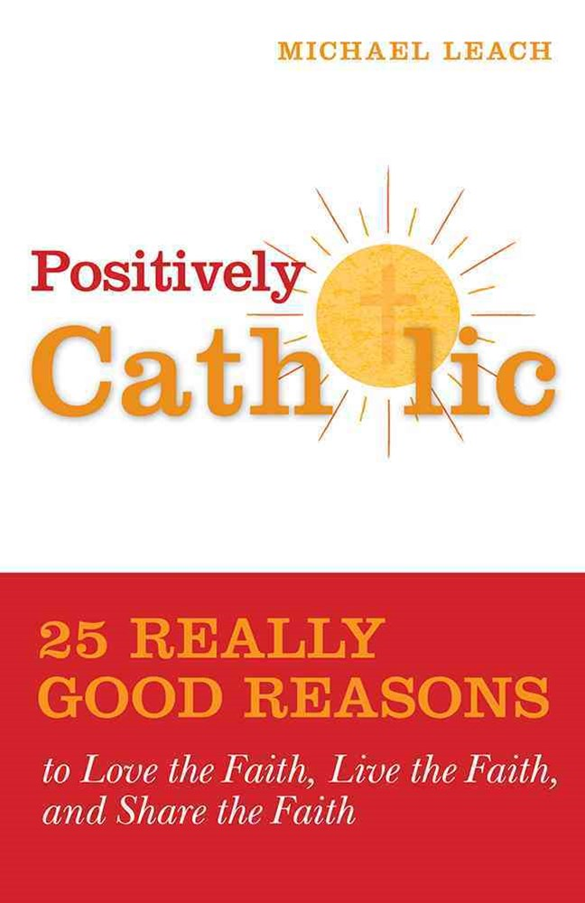 Positively Catholic