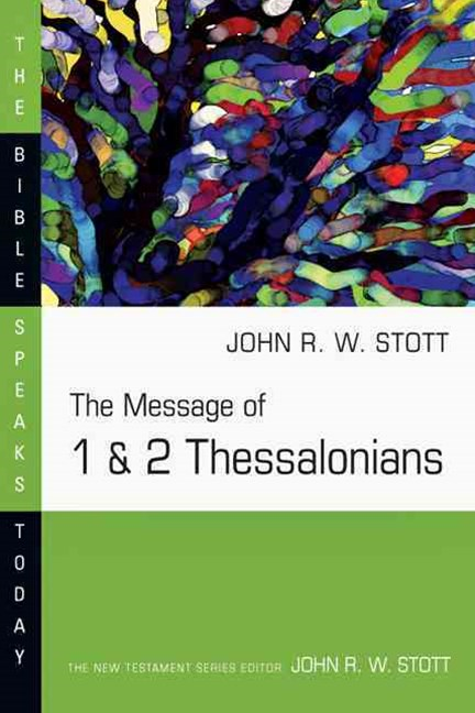 The Message of 1 and 2 Thessalonians