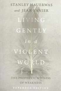 Living Gently in a Violent World by Stanley Hauerwas, Jean Vanier (9780830834969) - PaperBack - Religion & Spirituality Christianity