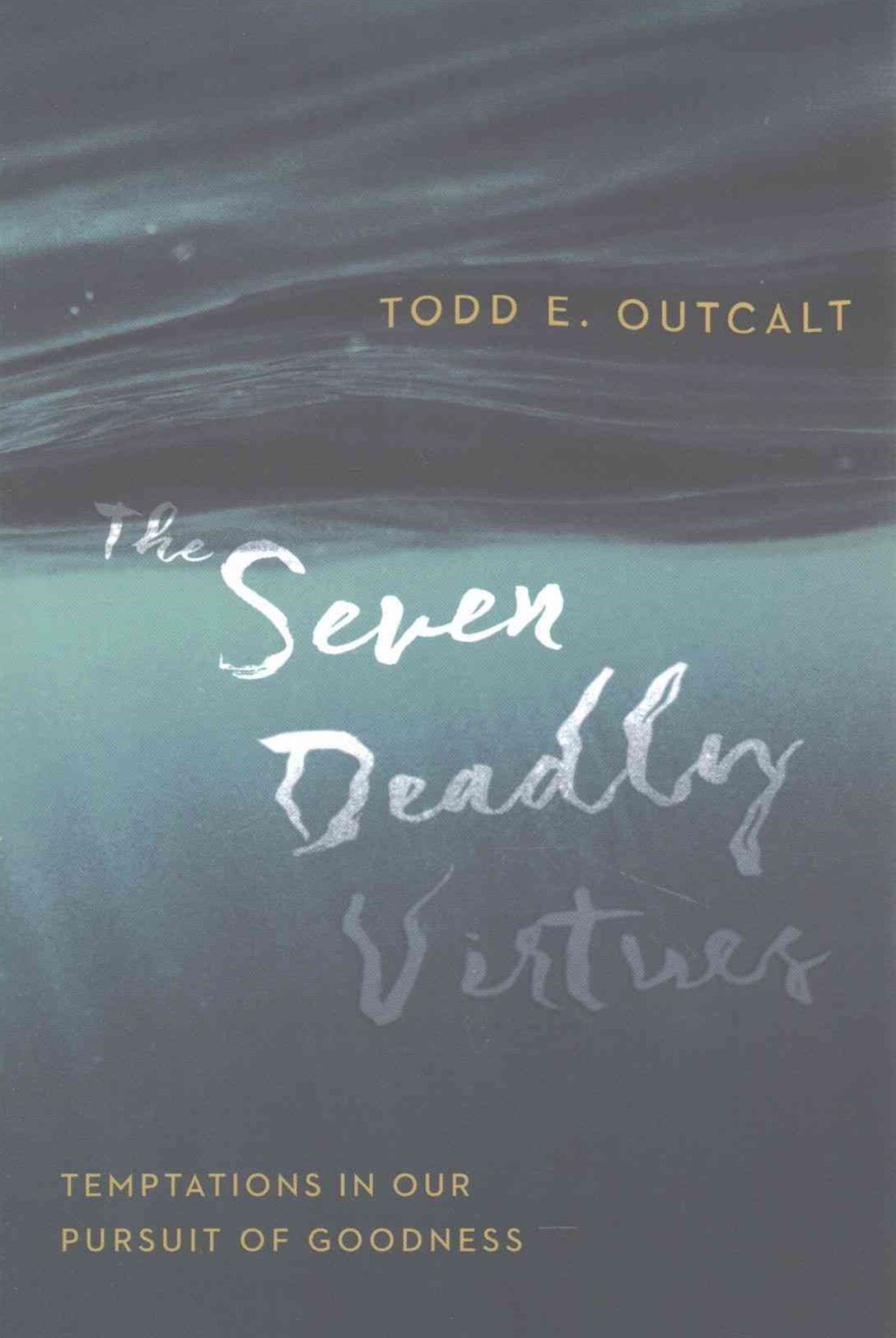 Seven Deadly Virtues