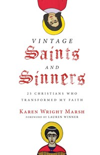 Vintage Saints and Sinners by Karen Wright Marsh, Lauren F. Winner (9780830845132) - HardCover - Biographies General Biographies