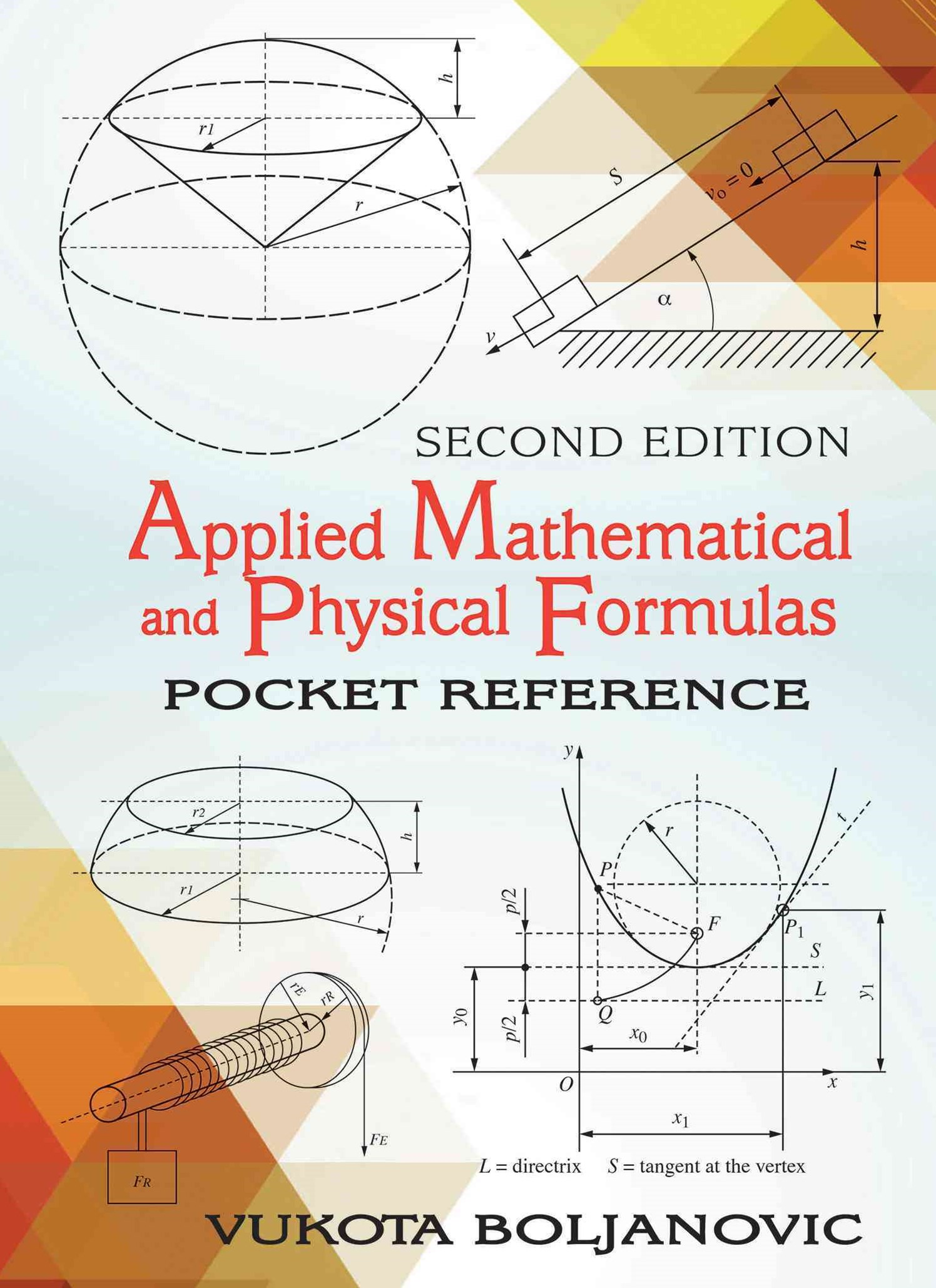 Applied Mathematical and Physical Formulas Second Edition