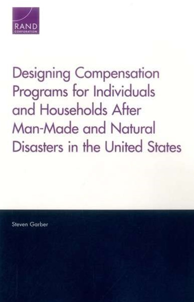 Designing Compensation Programs for Individuals and Households after Man-Made and Natural Disasters