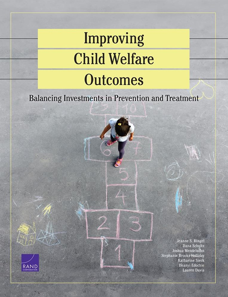 Improving Child Welfare Outcomes: Balancing Investments in Prevention and Tre