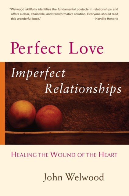 Perfect Love, Imperfect Relationships