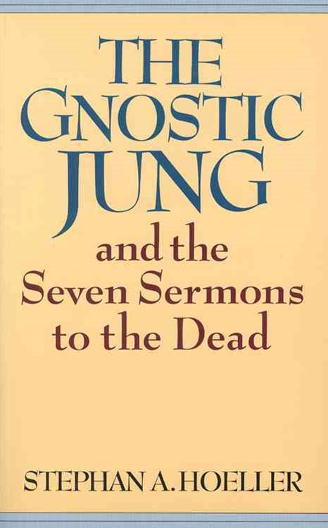 The Gnostic Jung and the Seven Sermons to the Dead