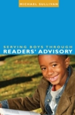 Serving Boys through Readers  Advisory