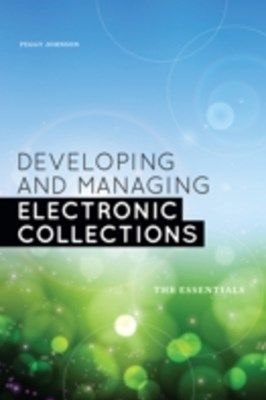 (ebook) Developing and Managing Electronic Collections: The Essentials