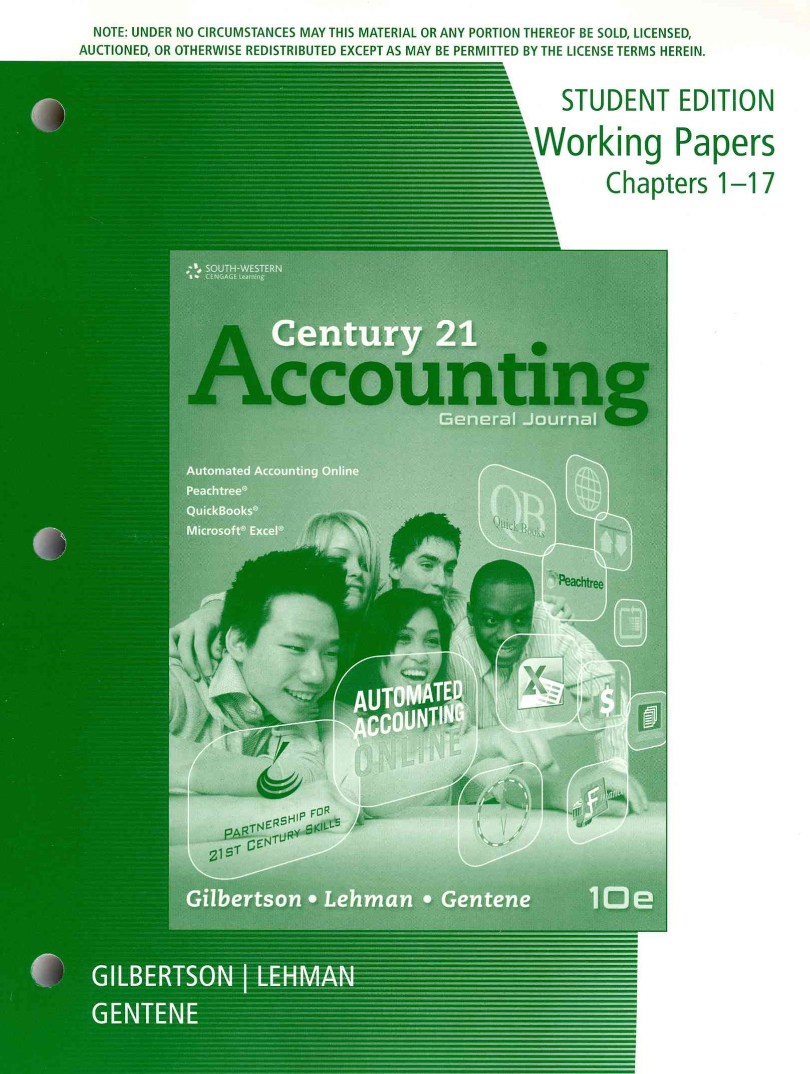 Working Papers, Chapters 1-17 for Gilbertson/Lehman/Gentene's Century  21 Accounting: General Journal, 10th
