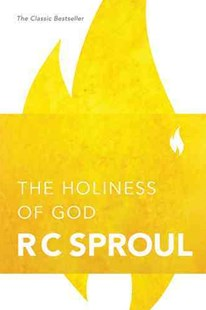 Holiness of God by R C Sproul, R. C. Sproul (9780842339650) - PaperBack - Religion & Spirituality Christianity