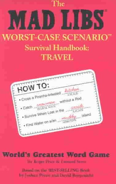 The Mad Libs Worst-Case Scenario Survival Handbook
