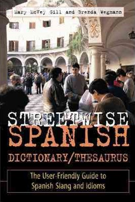 Streetwise Spanish Dictionary / Thesaurus