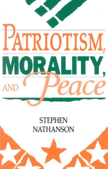 Patriotism, Morality, and Peace