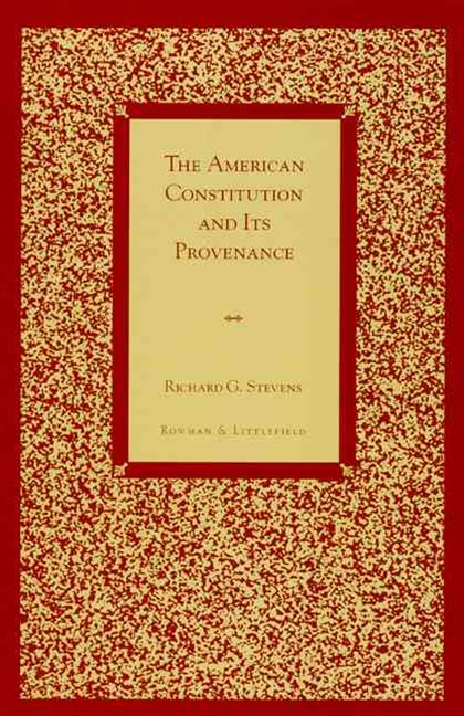 The American Constitution and Its Provenance