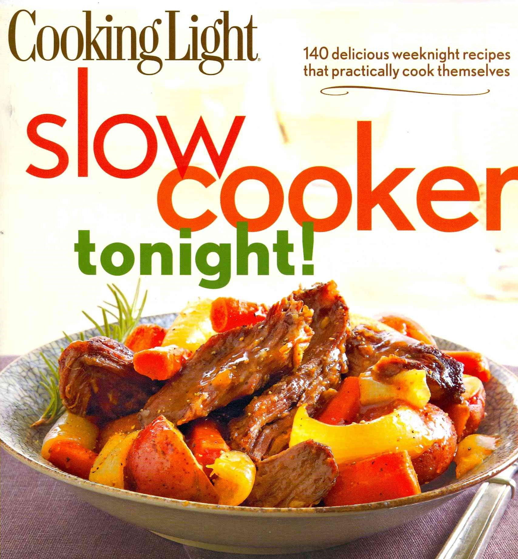 Slow-Cooker Tonight!: 140 delicious weeknight recipes that practically cook themselves