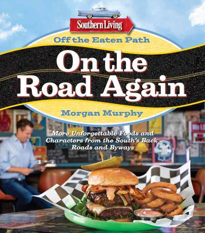 Southern Living off the Eaten Path: on the Road Again