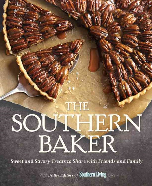 Southern Baker, The: Sweet & Savory Treats to Share with Friends and Family