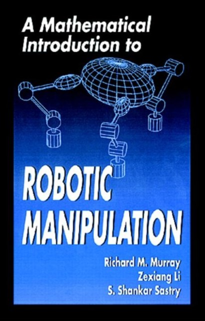 Mathematical Introduction to Robotic Manipulation