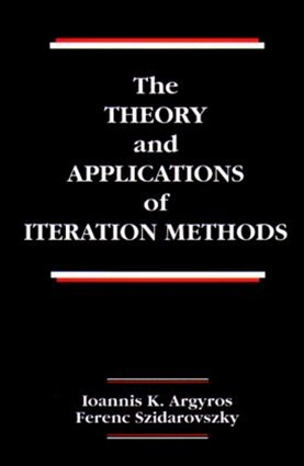 Theory and Applications of Iteration Methods