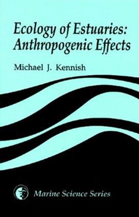 Ecology of Estuaries: Anthropogenic Effects