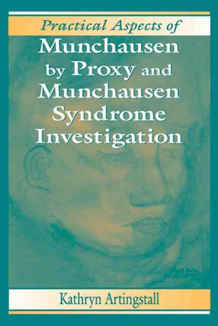 Practical Aspects of Munchausen by Proxy and Munchausen Syndrome Investigation