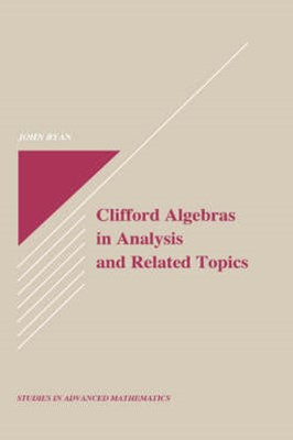 Clifford Algebras in Analysis and Related Topics