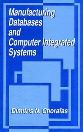 Manufacturing Databases and Computer Integrated Systems