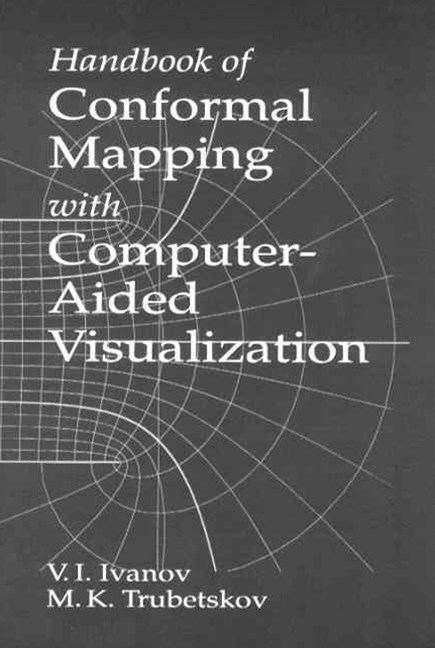 Handbook of Conformal Mapping with Computer-aided Visualization