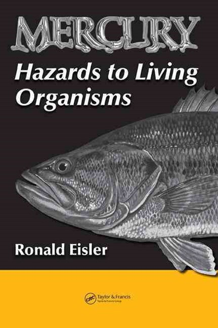 Mercury Hazards to Living Organisms