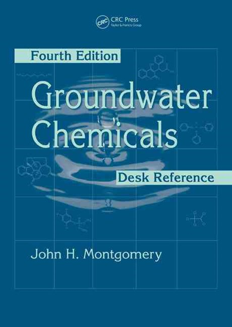Groundwater Chemicals Desk Reference
